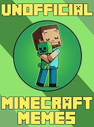 Memes Minecraft - miner memes unofficial minecraft memes jokes book 2017