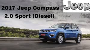 jeep india compass 2017 jeep compass 2 0 sport diesel launched in india test drive
