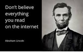Abraham Lincoln Meme - don t believe everything you read on the internet abraham lincoln