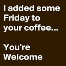 Friday Coffee Meme - 35 funny happy friday quotes with images