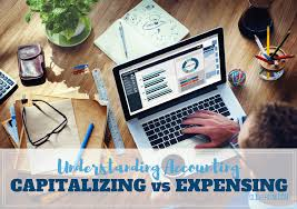 how can my business capitalize understanding accounting capitalizing vs expensing