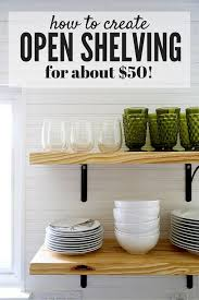 kitchens with open shelving ideas diy open shelving a tutorial renovations