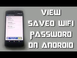 see wifi password android to view saved wi fi passwords on android