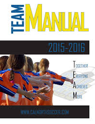 cal north team manual 2015 2016 by cal north soccer issuu