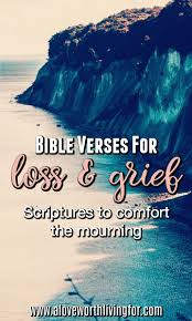verses loss scriptures comfort grief stricken