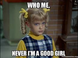 Never Meme - who me never i m a good girl cindy brady meme make a meme