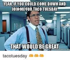 Taco Tuesday Meme - search funny taco tuesday memes on me on taco tuesday meme