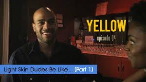 Light Skinned Jokes Yellow Light Skin Dudes Be Like 04 Youtube