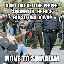 Pepper Spray Meme - t like getting pepper sprayed in the face move to somalia
