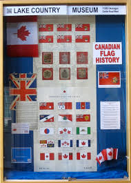 Flag Displays Display Canadian Flag History Lake Country Museum U0026 Archives