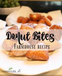 easy donut bites recipe farmhouse 40