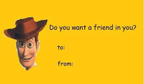 Valentines Day Meme Card - you got a friend in me valentine s day e cards know your meme
