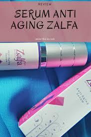 Serum Zalfa Miracle review serum anti aging zalfa miracle fika su
