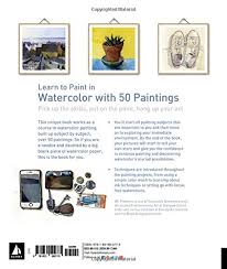 learn to paint in watercolor with 50 paintings pick up the skills