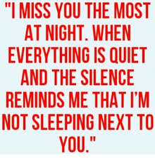 Miss U Meme - i miss you the most at night when everything is quiet and the