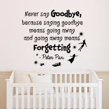 nursery quotes peter pan wall decal never say goodbye peter zoom