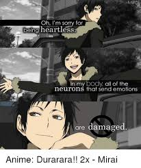 Durarara Meme - mira oh i m sorry for being heartless in my body all of the