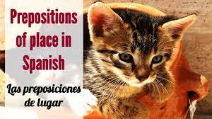 prepositions of place in spanish las preposiciones de lugar