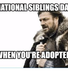 National Sibling Day Meme - 25 best memes about siblings day meme siblings day memes