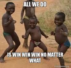 All I Do Is Win Meme - all we do is win win win no matter what dancing black kids
