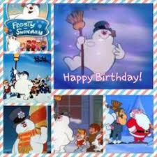 Frosty The Snowman Happy Birthday Meme - frosty the snowman 3 i looked forward for this classic on tv