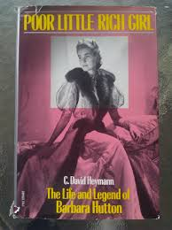 poor little rich the life and legend of barbara hutton c