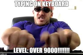 Typing Meme - over 9000 imgflip