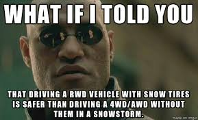 Driving In Snow Meme - snow tires awd 4wd meme on imgur