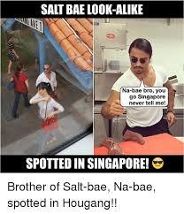 Singapore Meme - salt bae look alike na bae bro you go singapore never tell me