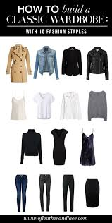 classic wardrobe 15 fashion staples to build a classic wardrobe of leather and lace