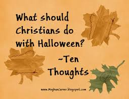 lawyer mom what should christians do with halloween ten thoughts