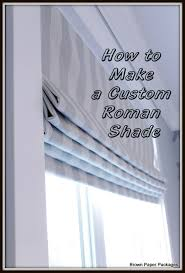 Make Your Own Roller Blinds Learn How To Make Your Own Custom Lined Roman Shades Very
