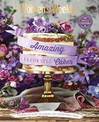 the australian women u0027s weekly amazing decorated cakes magshop