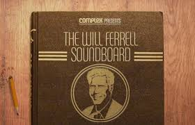 Seeking Will Ferrell The Will Ferrell Soundboard Ricky Bobby Pop Culture And