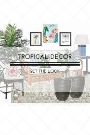 Tropical Decor Tropical Decor Get The Look U2014 Sarice Amiee Interiors