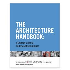the architecture handbook student edition u2013 chicago architecture