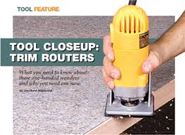 Fine Woodworking Trim Router Review by Trim Routers Tool Feature From Issue 26