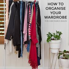 how to prep and organise your wardrobe for a new fashion season