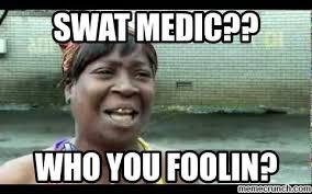 Swat Meme - medic