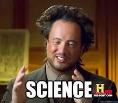 Science Meme - science history channel guy quickmeme