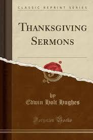 thanksgiving sermons classic reprint edwin holt hughes