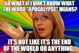 Dumb Girl Meme - stupid girl meme latest memes imgflip