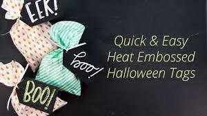 quick u0026 easy halloween paper crafts heat embossed treat bag tags