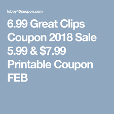 are haircuts still 7 99 at great clips 6 99 great clips coupon 2018 sale 5 99 7 99 printable coupon