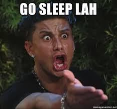 Go Sleep Meme - go sleep lah pauly d meme generator