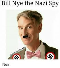 Nein Meme - bill nye the nazi spy banana evolve nein meme on sizzle
