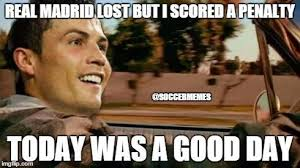 Today Was A Good Day Meme - 29 best memes of juventus knocking cristiano ronaldo real madrid