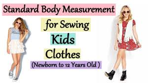 standard body measurement for sewing kids clothes kids newborn