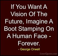 orwell boot george orwell quotes and sayings with images linesquotes