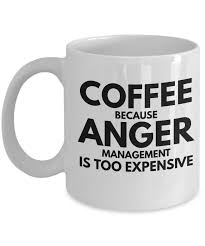 funny coffee mug coffee because anger management is too expensive funny coffee mugs cof